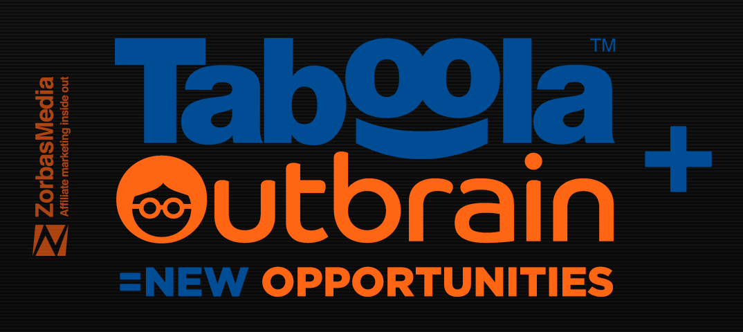 Taboola + Outbrain = new opportunities